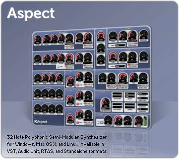Aspect, Semi-Modular Synth, available for Mac OS X, Windows, and Linux as a Standalone application, or for Cubase, Sonar, FL Studio, or any host that supports Audio Units or VST Plugins.